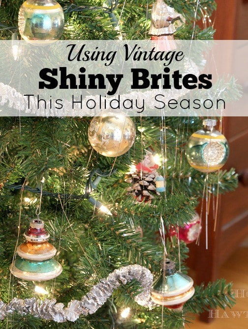Decorating with vintage Shiny Brite Christmas decorations along with other vintage holiday decor