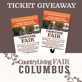 Win 2 FREE early-bird 3 day weekend passes to the Country Living Fair in Columbus, Ohio - September 18, 19, 20, 2015.
