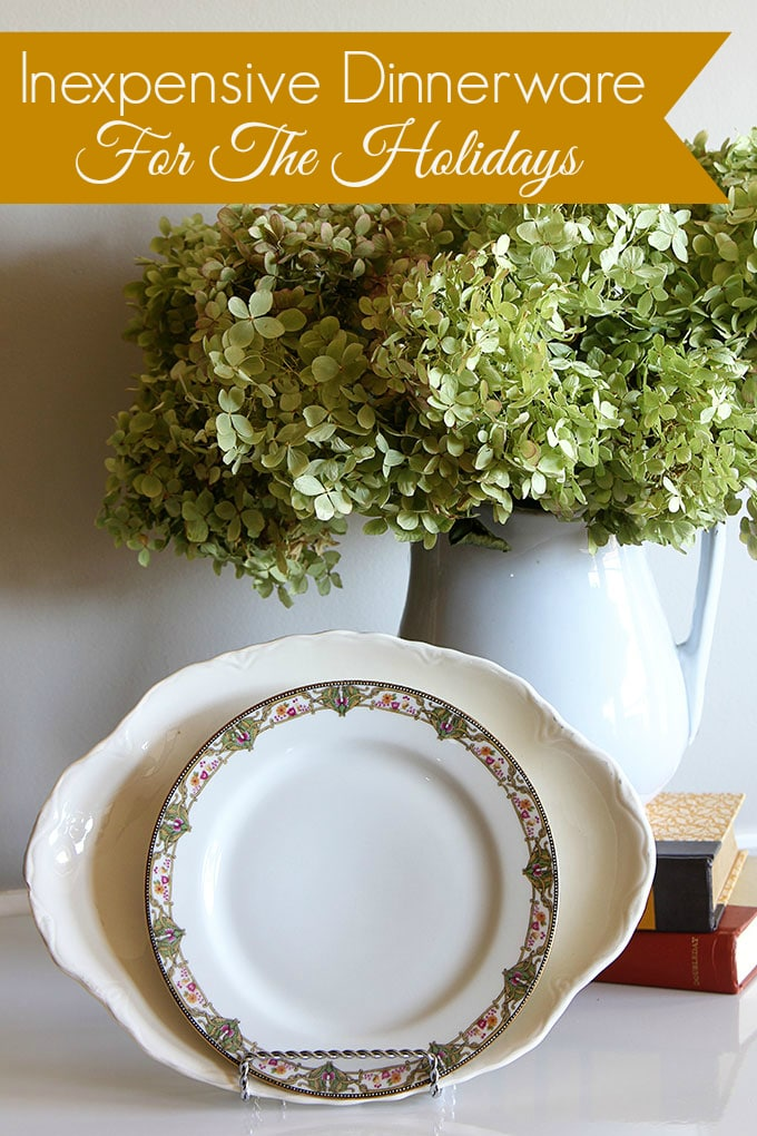 Where to find inexpensive dinnerware for the holidays. You do not need to spend an & Finding Inexpensive Dinnerware - House of Hawthornes