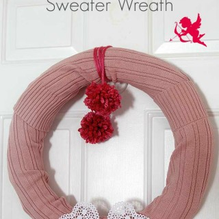 Learn how to make this quick and easy sweater wreath for Valentine's Day. Great way to upcycle your thrift store find.