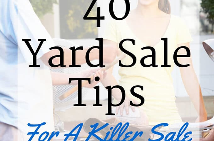 40 Yard Sale Tips For A Killer Sale