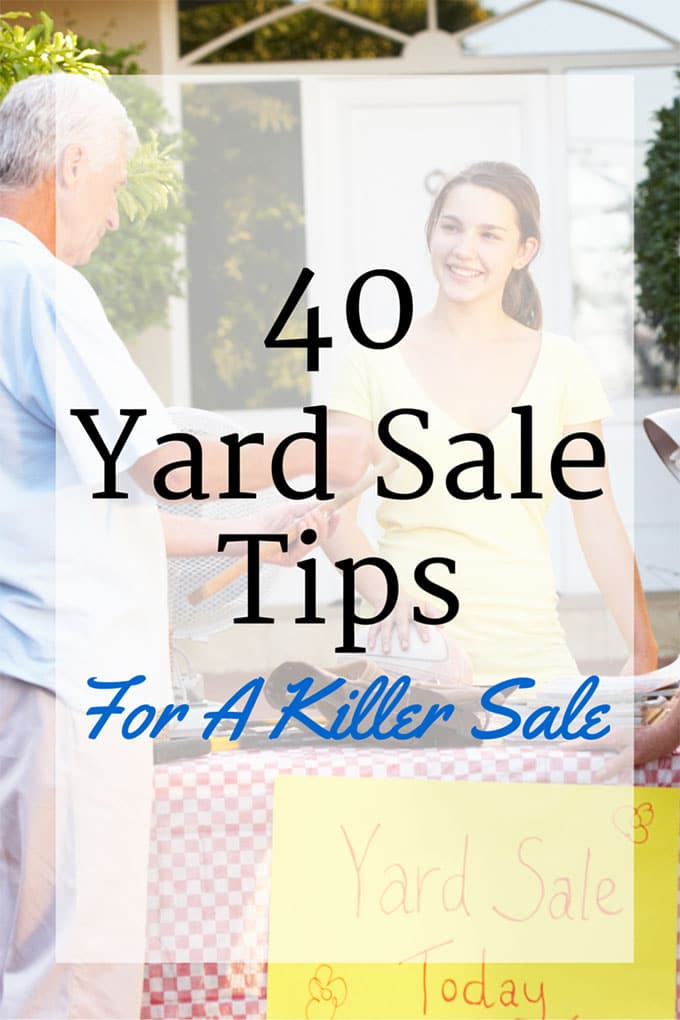 40 yard sale tips to make the most out of your sale this year. Yard sales and garage sales are a GREAT way to make extra cash while decluttering your home.
