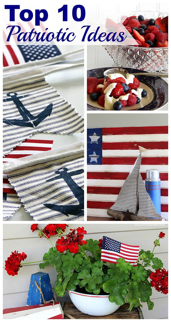 Top 10 patriotic projects, recipes and home decor ideas for the 4th of July, including desserts. potato salads, flag decor and more.