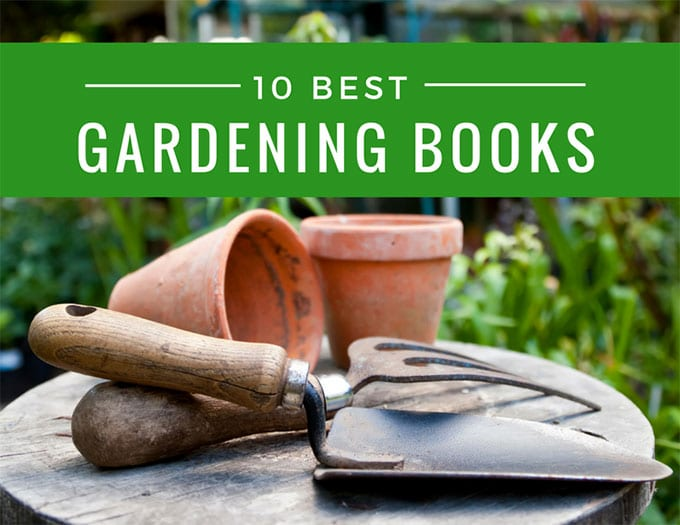 10 outstanding gardening books the best of the bunch
