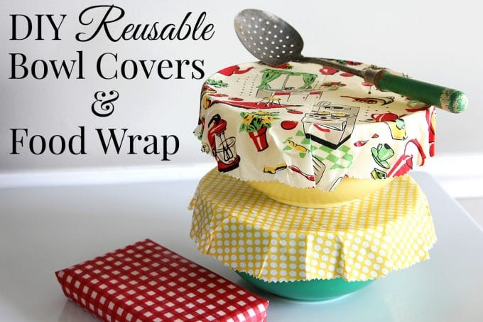DIY Reusable Bowl Covers And Food Wrap - House of Hawthornes