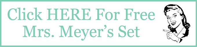 Graphic that says to click here for your free Mrs Meyers set.