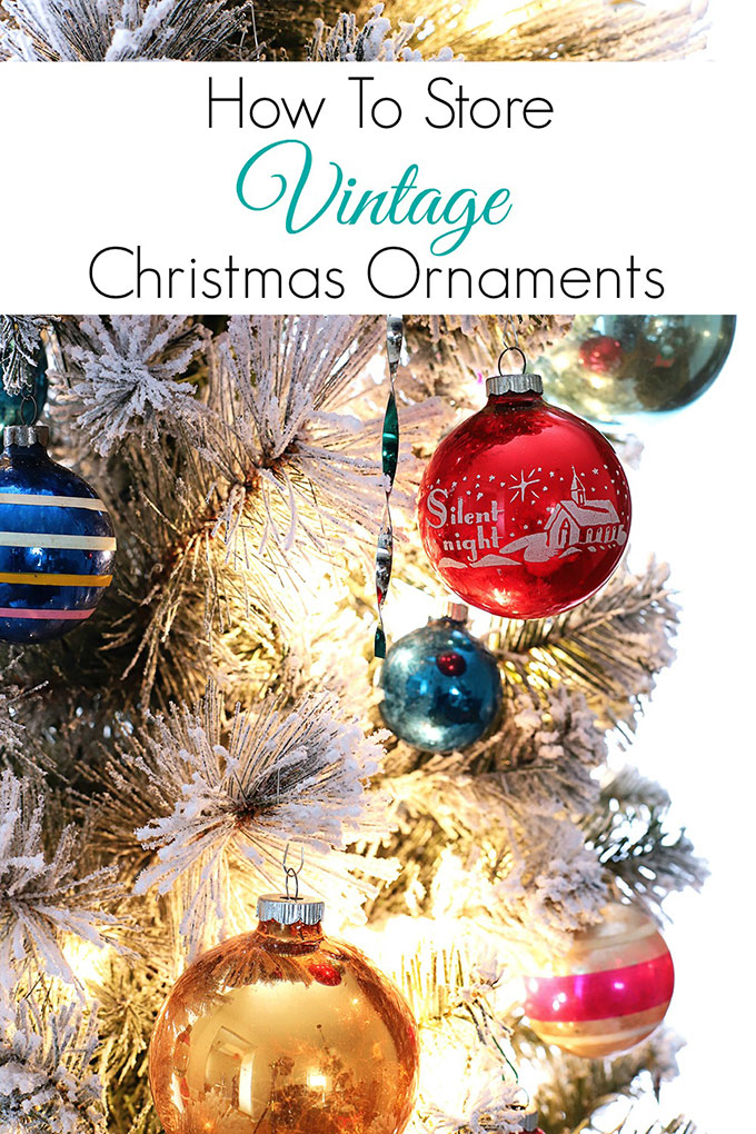 Learn how to store vintage Christmas tree ornaments