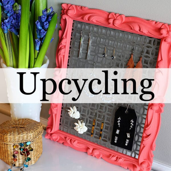 Upcycle And Repurpose Projects