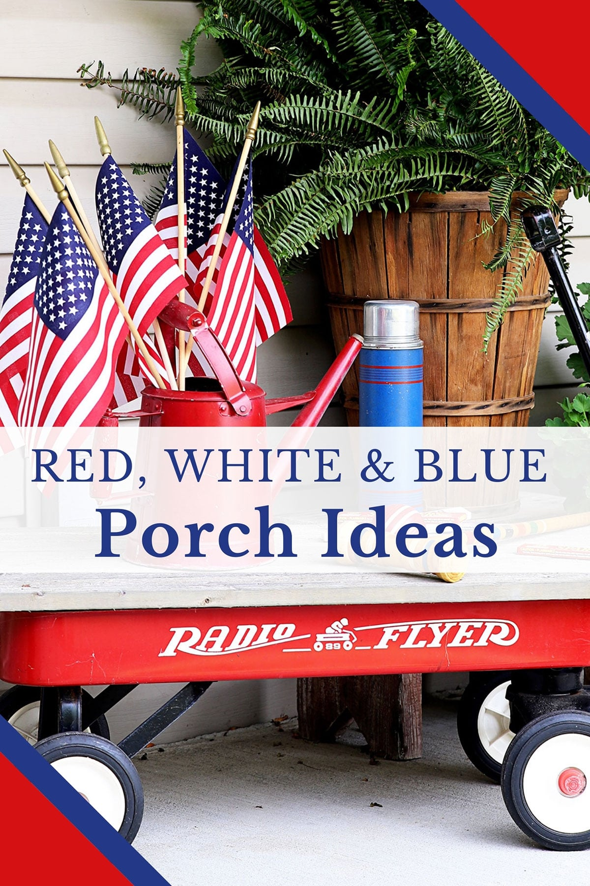 Quick and EASY patriotic porch decor ideas to decorate your home for the 4th Of July, Labor Day or Memorial Day.