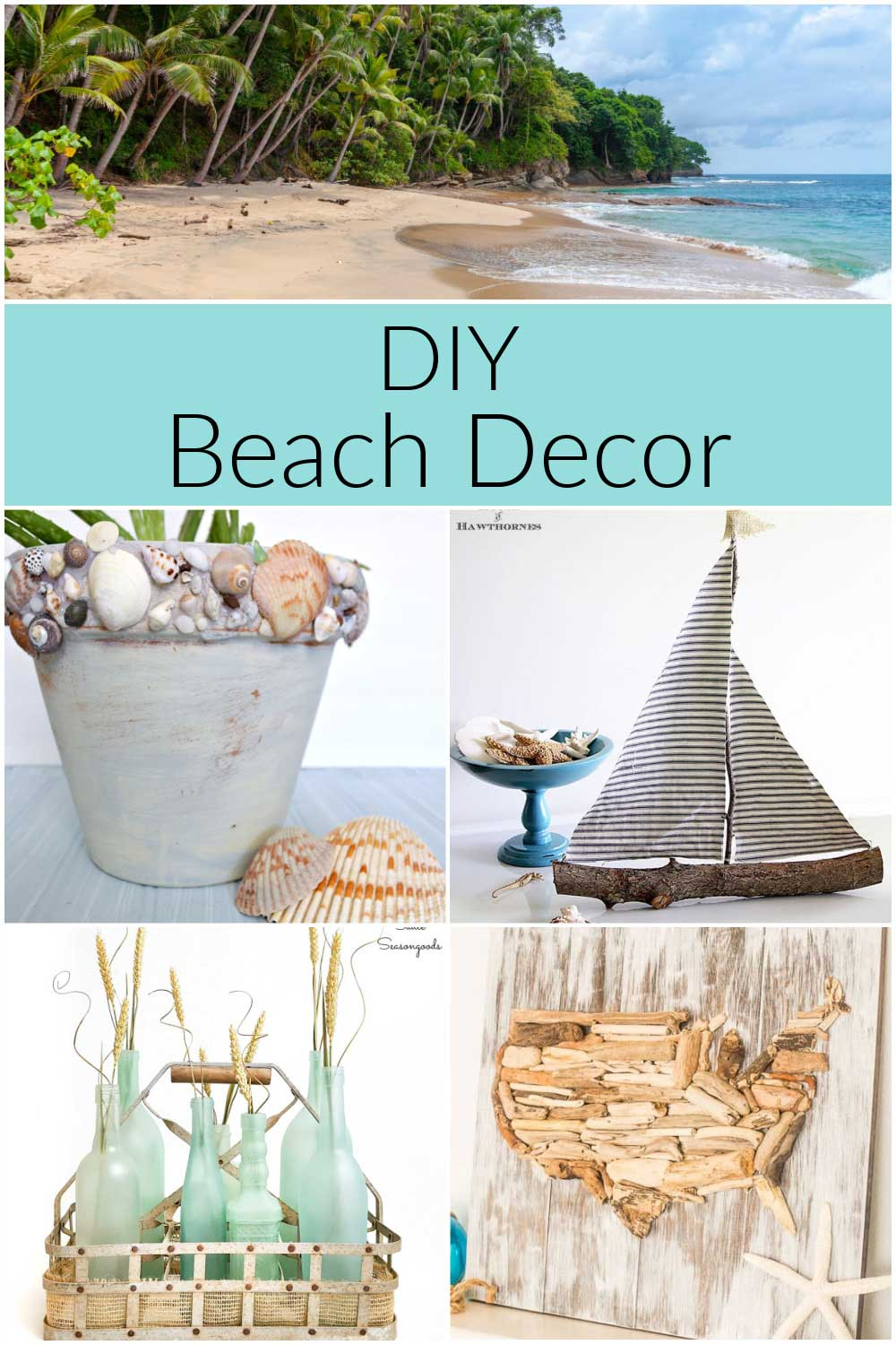 DIY beach decor image with sailboat, shell covered flower pot, driftwood map and more.
