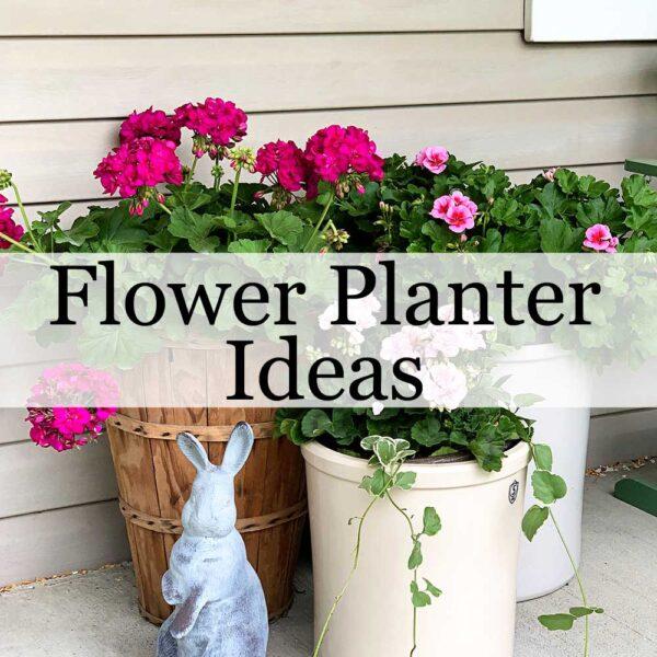 Flower Planter Ideas & Tutorials